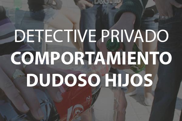 detective privado comportamiento dudoso de los hijos