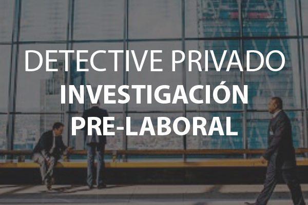 detective investigación prelaboral
