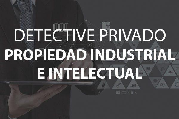 detective propiedad industrial e intelectual