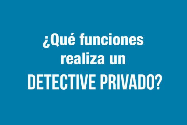 Funciones de un detective privado